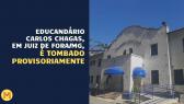 Educandário Carlos Chagas é tombado provisoriamente