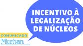 Comunicado da Coordenação Nacional do Morhan: Incentivo à legalização de núcleos