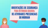 Morhan coloca em ação protocolo de segurança para retomada de atividades presenciais