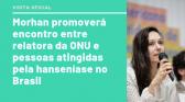 À relatora da ONU, movimentos sociais apresentarão realidade das pessoas atingidas pela hanseníase no Brasil
