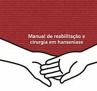 MANUAL DE REABILITAÇÃO E CIRURGIA EM HANSENÍASE