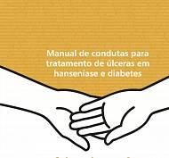 MANUAL DE CONDUTAS PARA TRATAMENTOS DE ULCERAS EM HANSENÍASE E DIABETES
