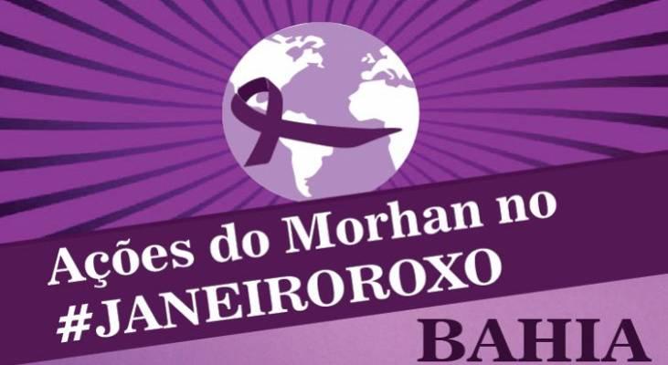 Janeiro Roxo - Na Bahia, Morhan realiza ações em Salvador e Vitória da Conquista