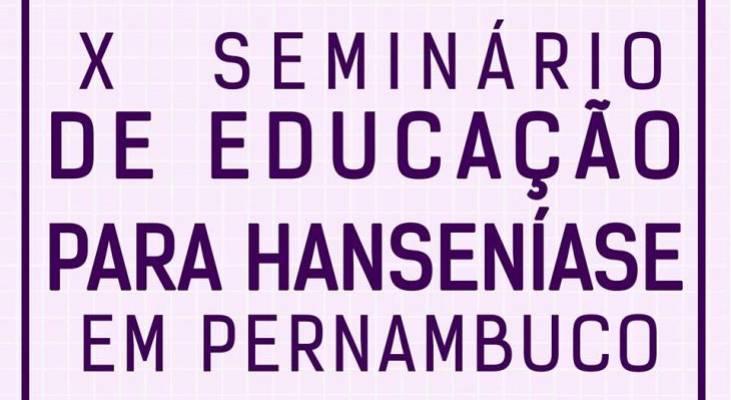 Morhan Pernambuco promove seminário de educação para hanseníase