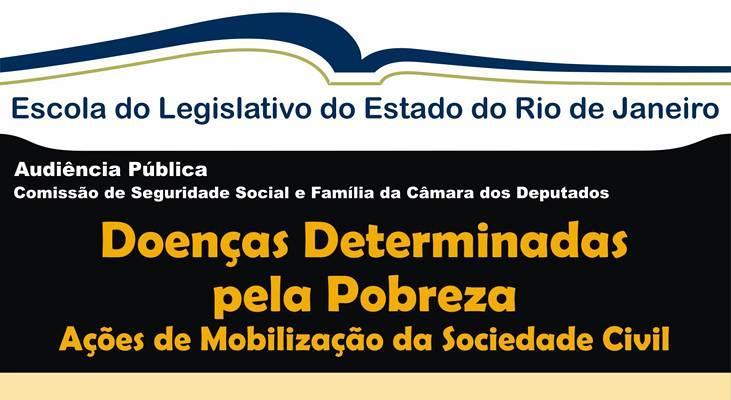 Audiência Pública no Rio de Janeiro Discutirá Doenças Determinadas Pela Pobreza