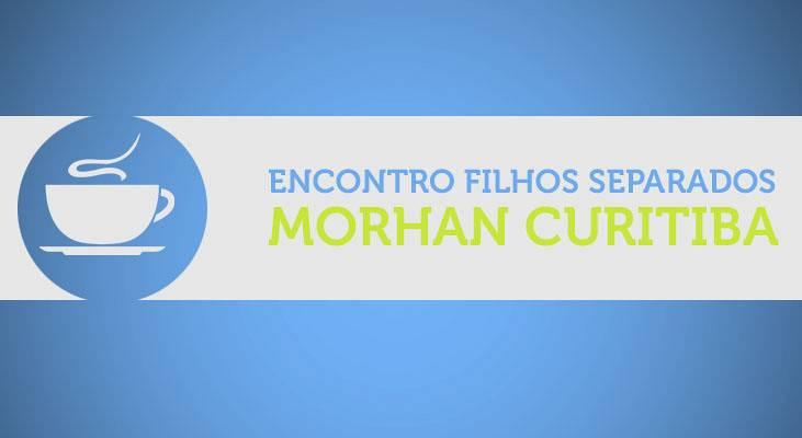 Encontro Filhos Separados MORHAN Curitiba