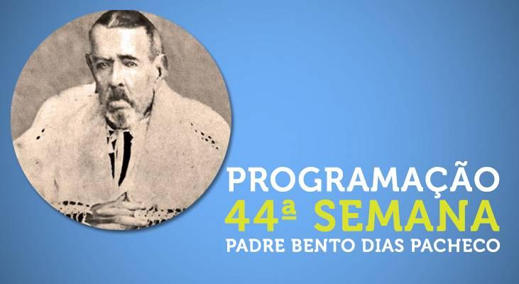 44ª Semana Padre Bento Dias Pacheco tem início nesta segunda